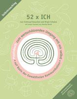 52 x ICH - Praxisbuch zum wertschätzenden Umgang mit mir selbst auf Basis der Gewaltfreien Kommunikation, 2. korrigierte Auflage