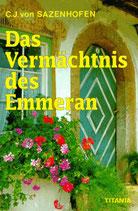 Sazenhofen Carl J. von, Das Vermächtnis des Emmeran