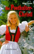 Ernst Hans, Die Posthaler-Christl