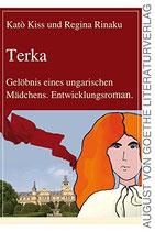 Kiss Kato, Terka: Gelöbnis eines ungarischen Mädchens. Entwicklungsroman