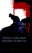 Gehrig Ursina, Ich haue ab übers Dach und nehme die Katze mit