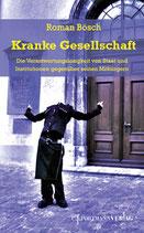 Bösch Roman, Kranke Gesellschaft