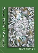 Ruessli Erica, Die Dumontels (Eine Familiengeschichte)