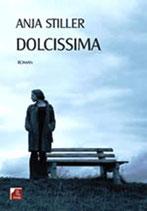 Stiller Anja, Dolcissima