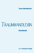 Stauffacher Verena, Traumwandlerin - Kurztexte