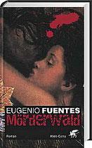 Fuentes Eugenio, Mörderwald