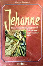 Rommel Alberta, Jehanne - Ein Lebensbild der Jungfrau von Orléans aus ungewöhnlicher Sicht