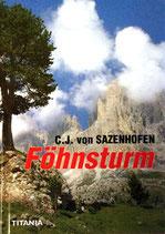 Sazenhofen Carl J. von, Föhnsturm
