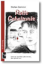 Gemmel Stephan, Rolfs Geheimnis