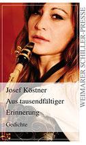 Köstner Josef, Aus tausendfältiger Erinnerung (Gedichte)