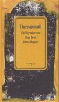 Huppert Jehuda, Theresienstadt - Ein Wegweiser