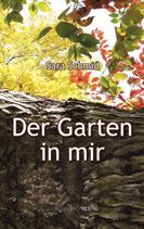 Schmid Sara, Der Garten in mir