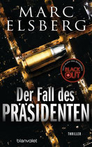 Marc Elsberg - Der Fall des Präsidenten