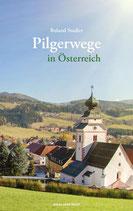 Roland Stadler - Pilgerwege in Österreich