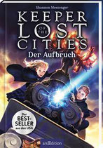 Shannon Messenger - Keeper of the Lost Cities ~ Der Aufbruch