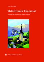 Ortschronik Thomatal Geschichte und Gegenwart  einer Lungauer Gemeinde