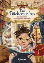Barbara Rose - Das Bücherschloss ~ Das Geheimnis der magischen Bibliothek