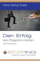 Den Erfolg zum Programm machen - Das Kompendium