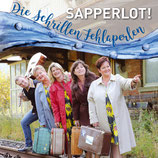 """Die Schrillen Fehlaperlen - """"Sapperlot!!!"""""""