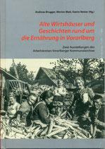 Alte Wirtshäuser und Geschichten rund um die Ernährung in Vorarlberg