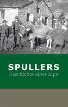 Spullers. Geschichte einer Alpe