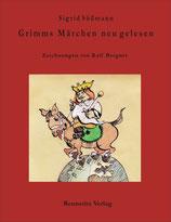 Sigrid Süßmann: Grimms Märchen neu gelesen