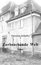 Susanne Schaller: Zerbrechende Welt