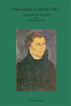 Erinnerungen an Martin Luther. Ausgewählt und neu erzählt von Manfred Lemmer