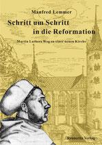 Manfred Lemmer: Schritt um Schritt in die Reformation