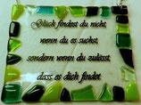 """Spruchtafel """"Glück findest du nicht"""""""