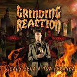 CD - Grinding Reaction - O Caos Será A Tua Herança