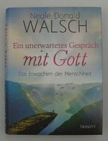 Ein unerwartetes GESPRÄCH mit GOTT - Das ERWACHEN der MENSCHHEIT - von Neale Donald Walsch