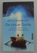 Die blaue GROTTE - Die GESCHICHTE einer BESONDEREN BEGEGNUNG - von Sergio Bambaren