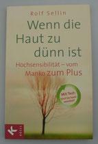 Wenn die Haut zu dünn ist - HOCHSENSIBILITÄT - vom Manko zum Plus - von Rolf Sellin