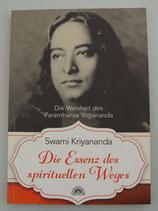 Die ESSENZ des SPIRITUELLEN WEGES - Die Weisheit des Paramhansa Yogananda - von Swami Kriyananda