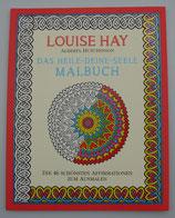 Das HEILE-deine-SEELE  MALBUCH - von Louise L. Hay