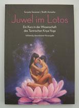 Juwel im Lotos - Ein KURS in der Wissenschaft des TANTRISCHEN KRIYA - YOGA, von Sunyata Saraswati/Bodhi Avinasha
