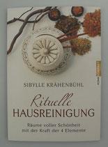 RITUELLE HAUSREINIGUNG - RÄUME voller SCHÖNHEIT mit der KRAFT der 4 ELEMENTE - von Sibylle Krähenbühl