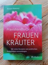 Praxishandbuch Frauenkräuter - von Margret Madejsky