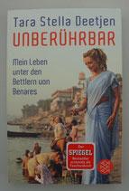 Unberührbar - Mein LEBEN unter den BETTLERN von BENARES - von Tara Stella Deetjen