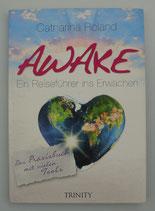 Awake - Ein REISEFÜHRER ins ERWACHEN - Das Praxisbuch - von Catharina Roland