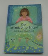 Der KLITZEKLEINE ENGEL HILFT BEIM ABSCHIED, von Sabrina Fox/Petra Arndt