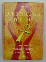 Der SCHLÜSSEL der ISIS - von Ava Minatti