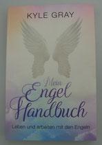 Mein Engel Handbuch - LEBEN und ARBEITEN mit den ENGELN - von Kyle Gray