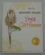 Bewusst Malen - YOGA GÖTTINNEN - von Alira Fay
