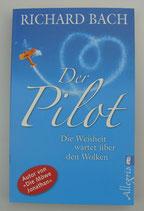 Der Pilot - Die WEISHEIT wartet über den WOLKEN - von Richard Bach