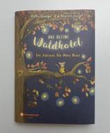 Das kleine WALDHOTEL - Ein ZUHAUSE für MONA MAUS, von Kallie George/Stephanie Graegin