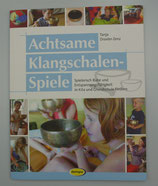 Achtsame KLANGSCHALEN - SPIELE, von Tanja Draxler-Zenz