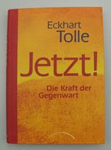 JETZT! - Die KRAFT der GEGENWART - von Eckhart Tolle