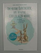 Das kleine Kaninchen, das so gerne einschlafen möchte - Die ideale Einschlafhilfe für Ihr Kind, von Carl-Johan Forssén Ehrlin